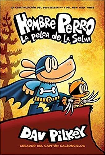 Hombre Perro: La Pelea De La Selva (spanish Edition)