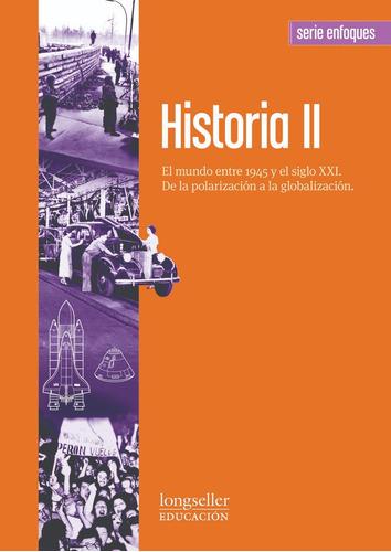Imagen 1 de 1 de Historia 2 : El Mundo - Enfoques - Longseller