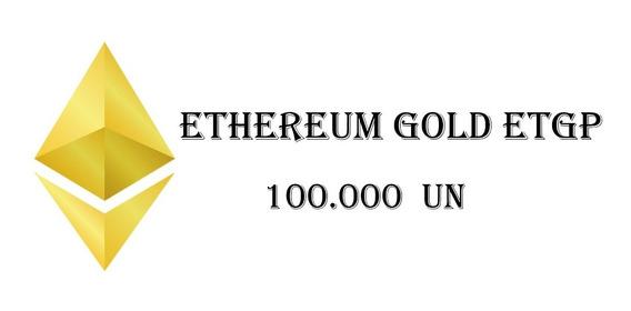 100 Mil Ethereum Gold Project ( Etgp ) Envio Rápido Invista