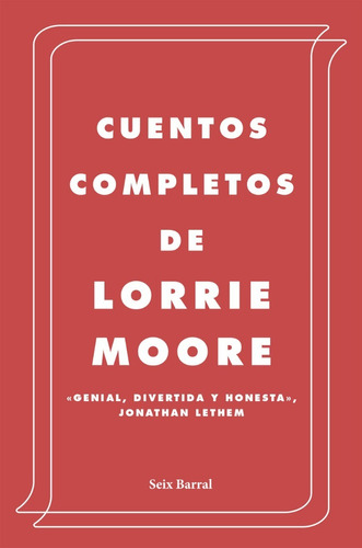 Cuentos Completos (b). Lorrie Moore. Seix Barral