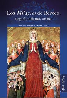 Los Milagros De Berceo: Alegoría, Alabanza, Cosmos
