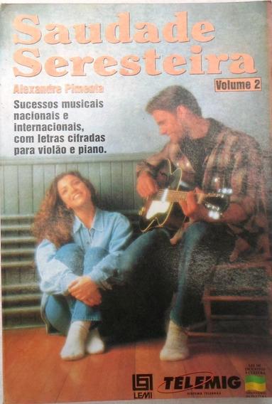 Livro Saudade Seresteira -volumes 2 - Alexandre Pimenta