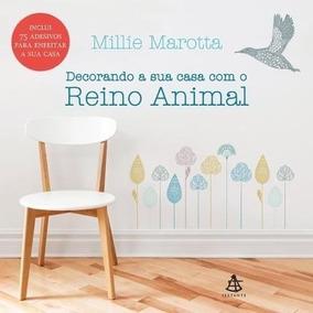 Decorando A Sua Casa Com O Reino Animal Livro Millie Marotta