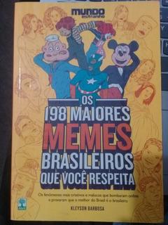 Os 198 Maiores Memes Brasileiros Que Você Respeita.