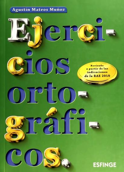 Ejercicios Ortográficos - Agustín Mateos Muñoz - Esfinge