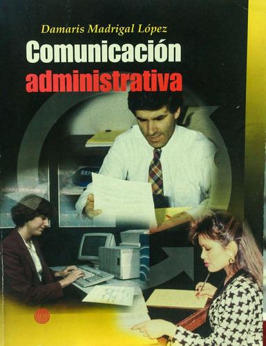 Imagen 1 de 1 de Comunicacion Administrativa. Damaris Lopez