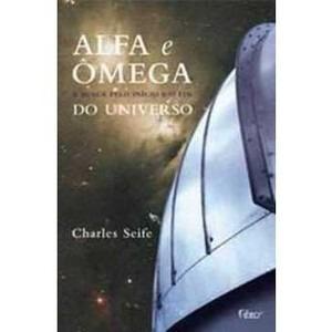 Livro Alfa E Ômega A Busca Pelo Início E O Fim Do Universo