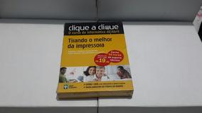 Clique A Clique - Tirando O Melhor Da Impressora ( Abril )