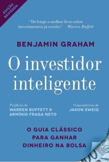 O Investidor Inteligente: O Guia Clássico P/ Ganhar Dinheiro