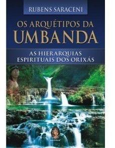 Arquétipos Da Umbanda As Hierarquias Espirituais Dos Orixás