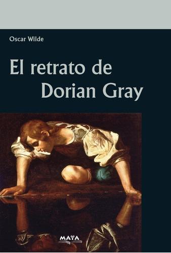 Libro. El Retrato De Dorian Gray.  Editorial Maya