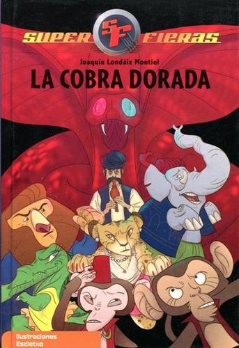 La Cobra Dorada . Super Fieras