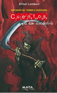 Libro Terror. Cuentos Que Dan Escalofrío. Alibel Lambert.