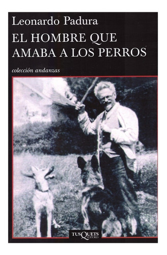 Imagen 1 de 2 de Libro El Hombre Que Amaba A Los Perros - Padura Leonardo
