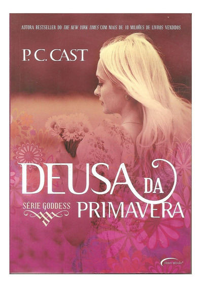 Livro Deusa Da Primavera (serie Goddess) P. C. Cast (novo)