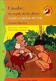 Casabe  Un Regalo De Los Dioses A Gift From The Gods - Marti