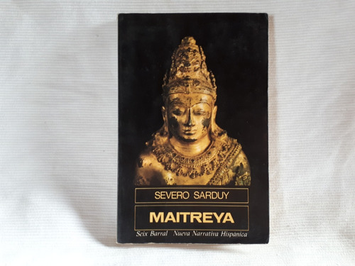 Imagen 1 de 4 de Maitreya Severo Sarduy Seix Barral Nueva Narrativa Hispanico