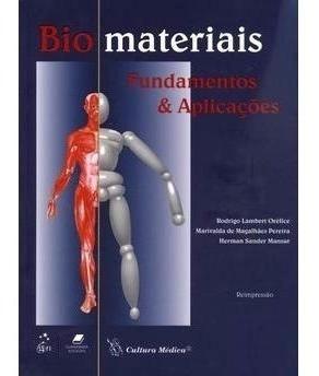Livro Biomateriais: Fundamentos E Aplicações Oréfice Pereira