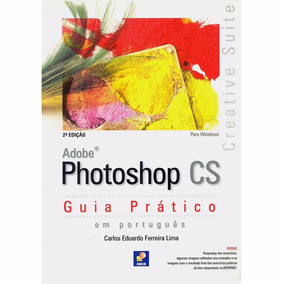 Adobe Photoshop Cs - Guia Pratico (pronta Entrega)