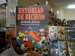 Livro Estorias De Bichos - Rubem Alves ( Frete Gratis )