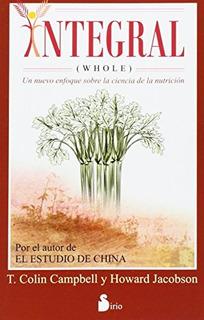 Libro : Integral (whole) - T. Colin Campbell