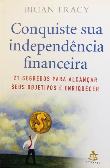 Livro - Conquiste Sua Independência Financeira - Brian Tracy