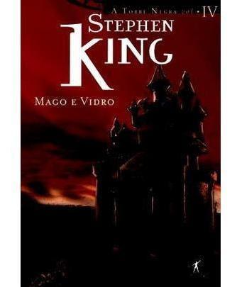 Mago E Vidro - Col. A Torre Negra Vol. Iv