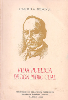 Vida Pública De Don Pedro Gual / Harold Bierck