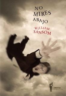 No Mires Abajo, William Sansom, Ed. Bestia Equilátera