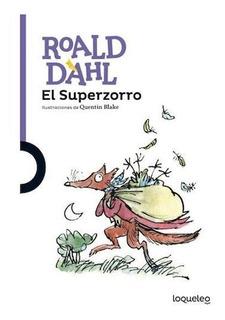 El Superzorro - Roald Dahl - Loqueleo