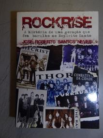 Rockrise - A Historia De Uma Geração Que Fez Barulho No Es,