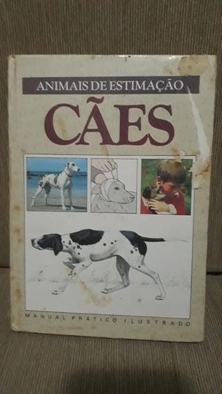 Livro Cães: Animais De Estimação - Manual Prático Ilustrado