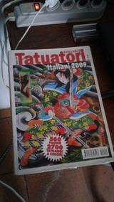 Belo Livro Italiano Sobre Tatuadorese Tatuagens - Tattos.