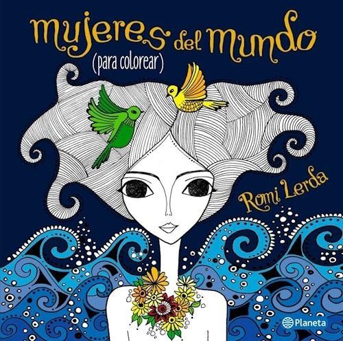 Mujeres Del Mundo Para Colorear - Romi Lerda - Planeta