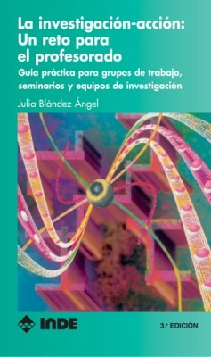 Investigacion Accion : (n.e.) Un Reto Para El Profesorado