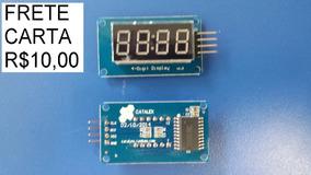 Modulo Display Tm1637 7 Segmentos 4 Dígitos (carta R$10)