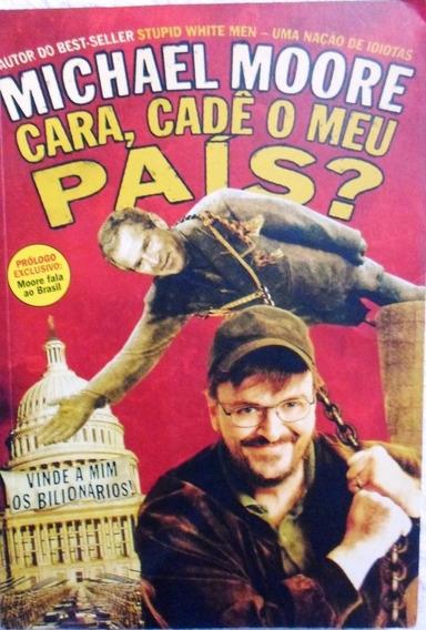 Livro Cara, Cadê O Meu País? - Michael Moore 271 Pg Barato