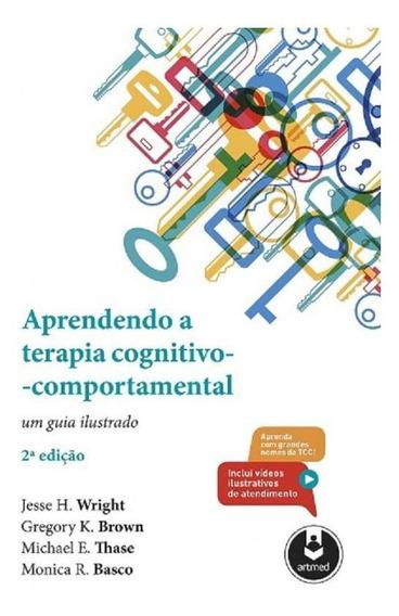 Aprendendo A Terapia Cognitivo-comportamental - Artmed