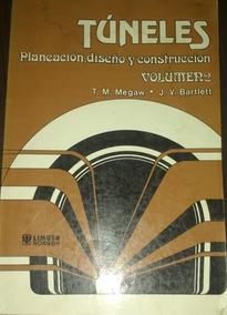 Túneles - Planeaciós, Diseño Y Construcción - Volume 2