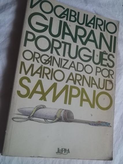 * Livro- Vocabulário Guarani Português- Mario Arnaud Sampaio