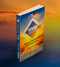 Livro Viver Coaching: Pessoas E Empresas Em Alta Performance