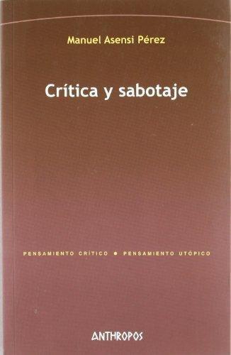 Critica Y Sabotaje, Asensi Pérez, Anthropos