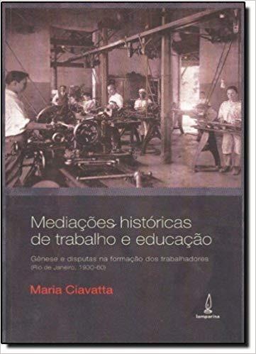 Mediaçoes Historicas De Trabalho E Educaçao