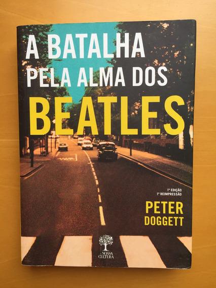 Livro A Batalha Pela Alma Dos Beatles Peter Doggett