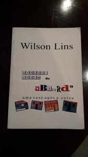 Wilson Lins Aprendizagem Do Absurdo Uma Casa Após A Outra #