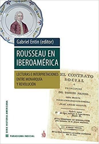 Imagen 1 de 2 de Libro - Rousseau En Iberoamérica - Gabriel Entin