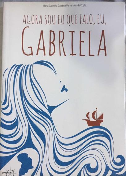 Livro Agora Sou Eu Que Falo, Eu, Gabriela