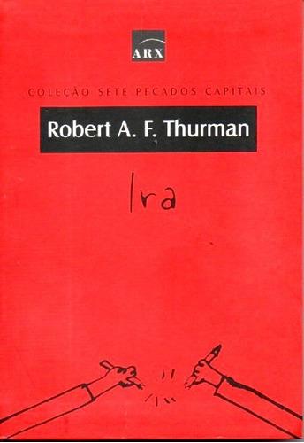 Imagem 1 de 1 de Livro Ira De Robert A.f.thurman