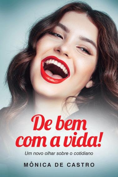 De Bem Com A Vida- Mônica De Castro-novo- Frete 7,00