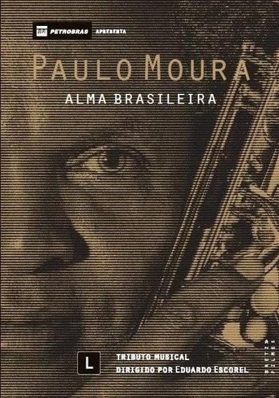 Paulo Moura - Alma Brasileira - Dvd -